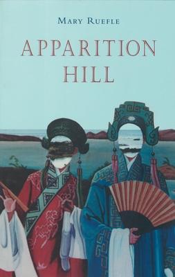 Apparition Hill - Ruefle, Mary