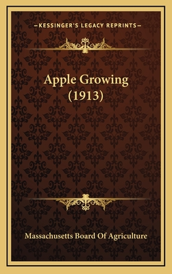 Apple Growing (1913) - Massachusetts Board of Agriculture