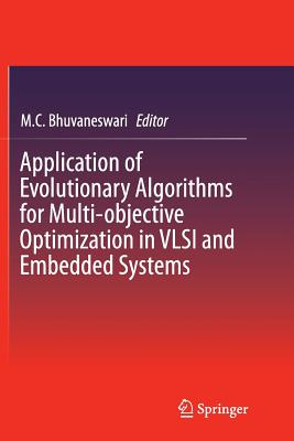 Application of Evolutionary Algorithms for Multi-Objective Optimization in VLSI and Embedded Systems - Bhuvaneswari, M C (Editor)