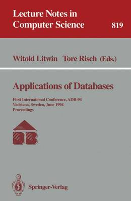 Applications of Databases: First International Conference, Adb-94, Vadstena, Sweden, June 21 - 23, 1994. Proceedings - Litwin, Witold (Editor), and Risch, Tore (Editor)