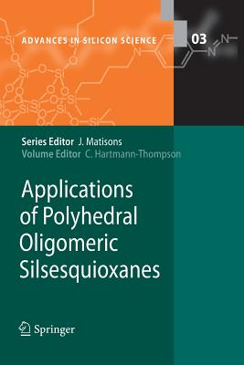 Applications of Polyhedral Oligomeric Silsesquioxanes - Hartmann-Thompson, Claire (Editor)