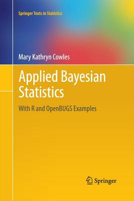 Applied Bayesian Statistics: With R and Openbugs Examples - Cowles, Mary Kathryn