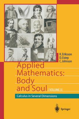 Applied Mathematics: Body and Soul: Calculus in Several Dimensions - Eriksson, Kenneth, and Estep, Donald, and Johnson, Claes