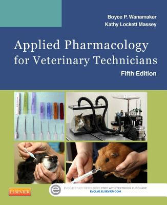 Applied Pharmacology for Veterinary Technicians - Wanamaker, Boyce P