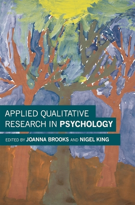Applied Qualitative Research in Psychology - Brooks, Joanna, Dr.