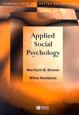Applied Social Psychology - Brewer, Marilynn B (Editor), and Hewstone, Miles (Editor)