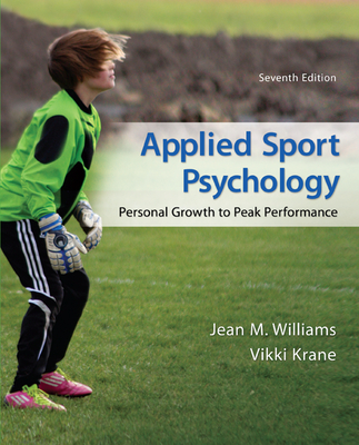 Applied Sport Psychology: Personal Growth to Peak Performance - Williams, Jean, and Krane, Vikki