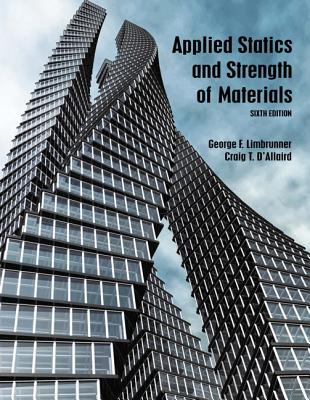 Applied statics and strength of materials book by george f applied statics and strength of materials limbrunner george f and d fandeluxe Images