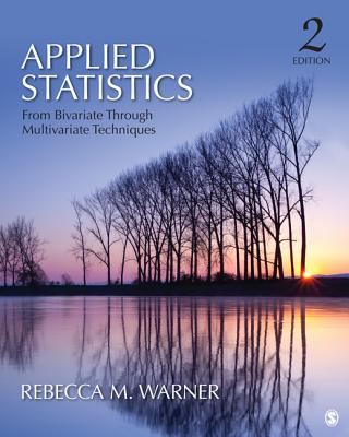 Applied Statistics: From Bivariate Through Multivariate Techniques - Warner, Rebecca M, Dr., PhD