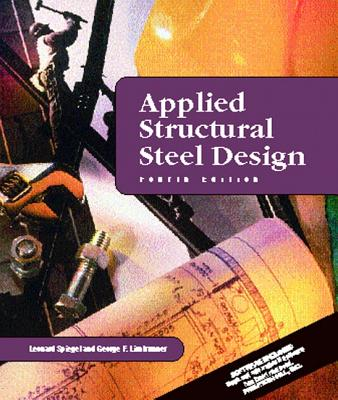 Applied Structural Steel Design - Spiegel, Leonard, and Limbrunner, George F