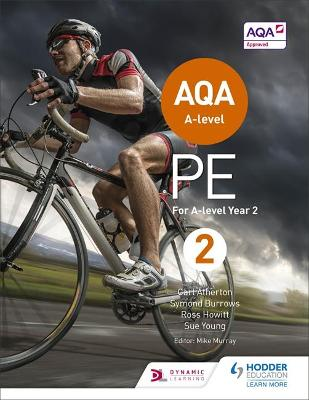 AQA A-level PE Book 2: For A-level year 2 - Atherton, Carl, and Burrows, Symond, and Howitt, Ross