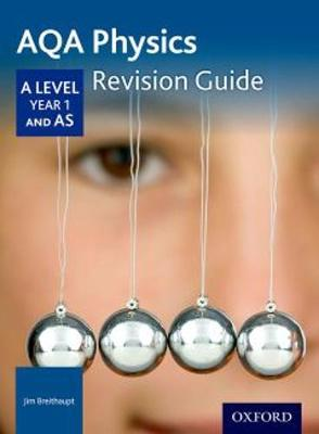 AQA A Level Physics Year 1 Revision Guide - Breithaupt, Jim