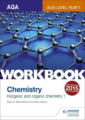 AQA AS/A Level Year 1 Chemistry Workbook: Inorganic and organic chemistry 1 - McFarland, Alyn G., and Henry, Nora