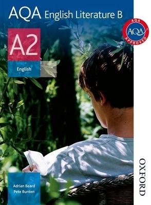 AQA English Literature B A2: Student's Book - Beard, Adrian, and Bunten, Peter