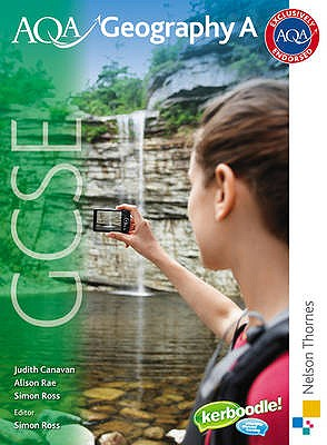 AQA GCSE Geography A: Student Book - Ross, Simon (Editor), and Canavan, Judith, and Rae, Alison
