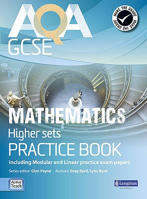 AQA GCSE Mathematics for Higher sets Practice Book: including Modular and Linear Practice Exam Papers - Payne, Glyn, and Burns, Gwenllian, and Bryd, Lynn
