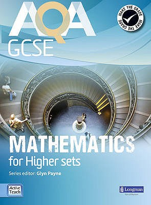 AQA GCSE Mathematics for Higher sets Student Book - Payne, Glyn, and Robinson, Ian, and Morjaria, Avnee
