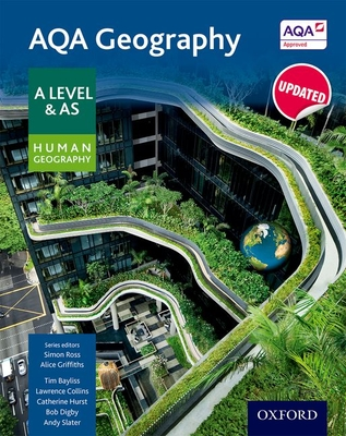AQA Geography A Level & AS Human Geography Student Book - Ross, Simon, and Bayliss, Tim, and Collins, Lawrence