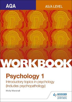 AQA Psychology for A Level Workbook 1: Social Influence, Memory, Attachment, Psychopathology - Marshall, Molly