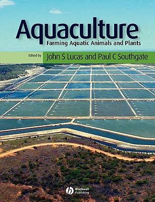Aquaculture: Farming Aquatic Animals and Plants - Southgate, Paul (Editor), and Lucas, John S (Editor)