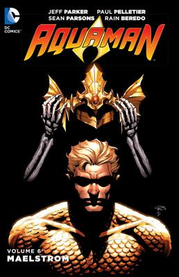 Aquaman Vol. 6 Maelstrom - Parker, Jeff