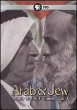 Arab & Jew: Return to the Promised Land