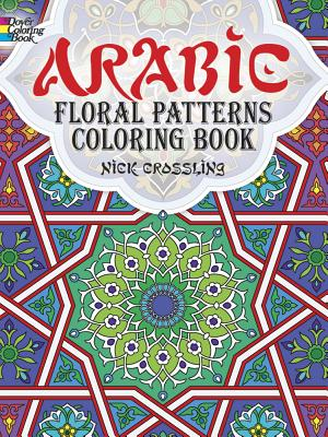 Arabic Floral Patterns Coloring Book - Crossling, Nick