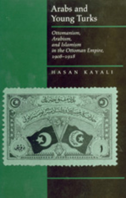 Arabs and Young Turks - Kayali, Hasan