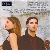 Aram Khatchaturian: Konzerte für Violine und Violoncello - Arabella Steinbacher (violin); Daniel Müller-Schott (cello); City of Birmingham Symphony Orchestra; Sakari Oramo (conductor)