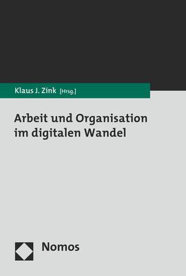 Arbeit Und Organisation Im Digitalen Wandel - Zink, Klaus J (Editor)