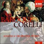 Arcangelo Corelli: Sonatas & Orchestral Works, Baroque, Volume 16