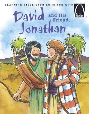Arch-David and His Friend, Jonathan; Learn How Johnathan Savid David; 1 Samuel 18: 20 - Dietrich, Julie