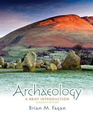 Archaeology: A Brief Introduction - Fagan, Brian M.