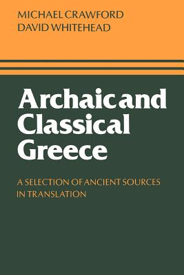 Archaic and Classical Greece - Crawford, Michael H, MD