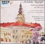 Archduke Rudolph: Sonata for Clarinet and Piano; Trio for Clarinet, Cello and Piano