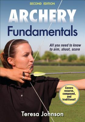 Archery Fundamentals - Johnson, Teresa
