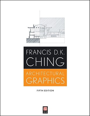 Architectural Graphics - Ching, Francis D K
