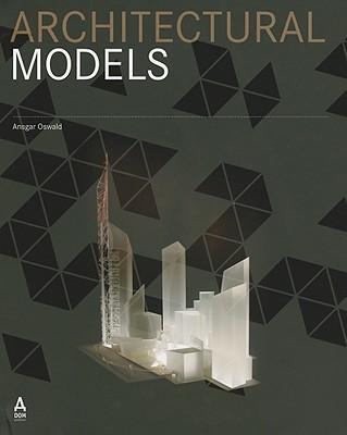Architectural Models - Oswald, Ansgar