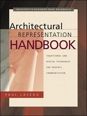 Architectural Representation Handbook: Traditional and Digital Techniques for Graphic Communication - Laseau, Paul