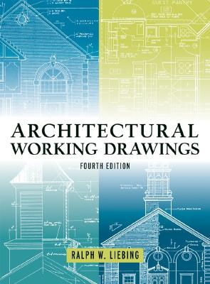 Architectural Working Drawings - Liebing, Ralph W