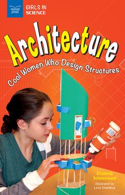 Architecture: Cool Women Who Design Structures - Schmermund, Elizabeth