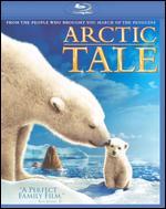 Arctic Tale [Blu-ray] - Adam Ravetch; Sarah Robertson