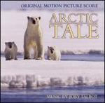 Arctic Tale [Original Motion Picture Score]