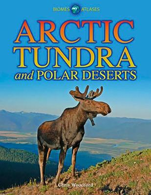 Arctic Tundra and Polar Deserts - Woodford, Chris