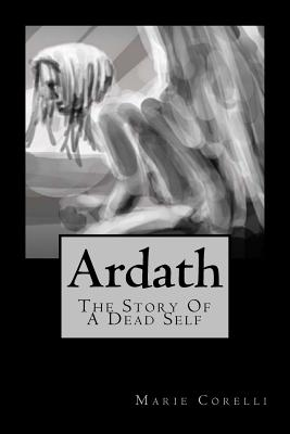Ardath: The Story of a Dead Self - Corelli, Marie