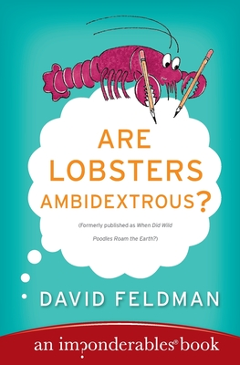 Are Lobsters Ambidextrous?: An Imponderables Book - Feldman, David