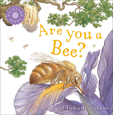 Are You a Bee? - Humphries, Tudor, and Allen, Judy