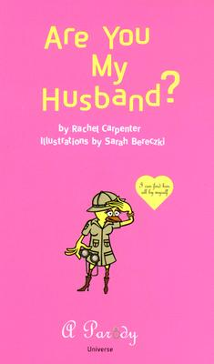 Are You My Husband?: I Can Find Him All by Myself - Carpenter, Rachel, and Bereckzki, Sarah