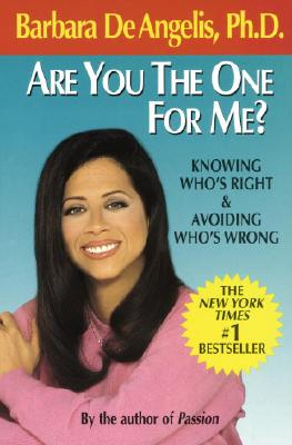 Are You the One for Me?: Knowing Who's Right and Avoiding Who's Wrong - De Angelis, Barbara, Dr.