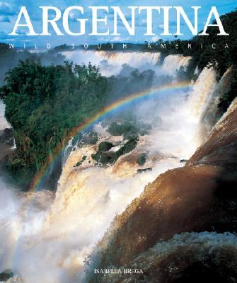 Argentina: Wild South America - Brega, Isabella